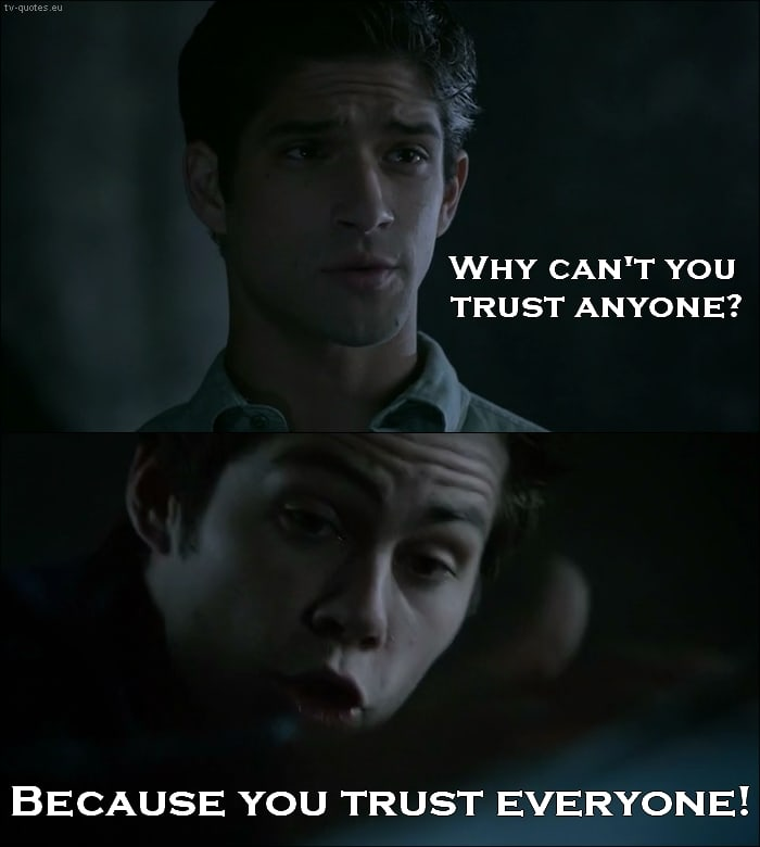 Teen Wolf Quote from 5x02 - Because you trust everyone!
