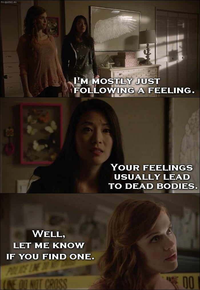 Teen Wolf Quote from 5x03 - You're feelings usually lead to dead bodies.
