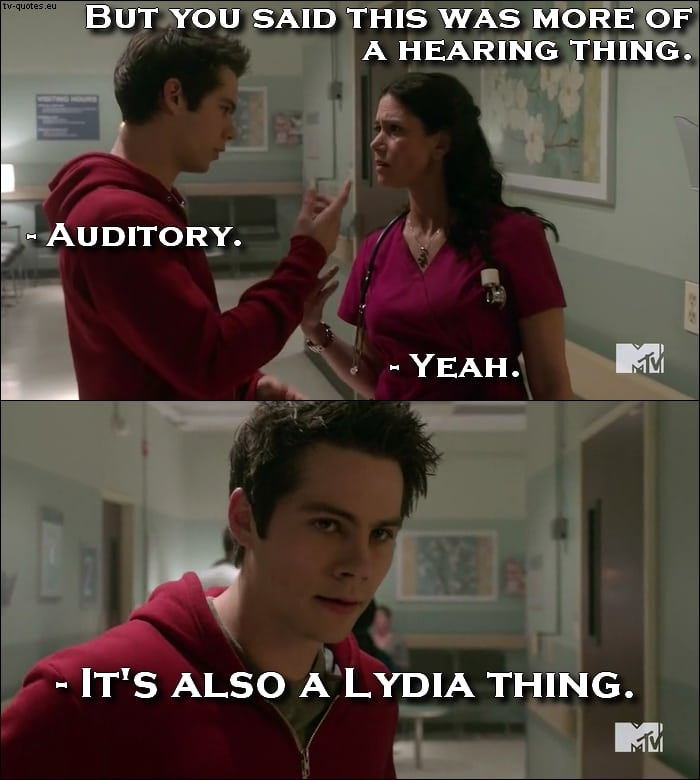 Teen Wolf 5x06 quote - It's also a Lydia thing.