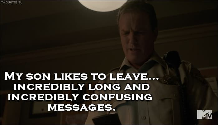 Teen Wolf Quote from 5x20 - My sons like to leave incredibly long and confusing messages.