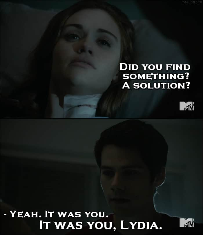 Teen Wolf Quote from 5x20 - It was you Lydia.