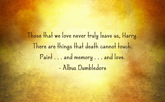Harry Potter and the Cursed Child Quote - Those that we love, never truly leave us.