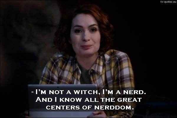 Supernatural quote from season 10 - I'm not a witch, I'm a nerd.