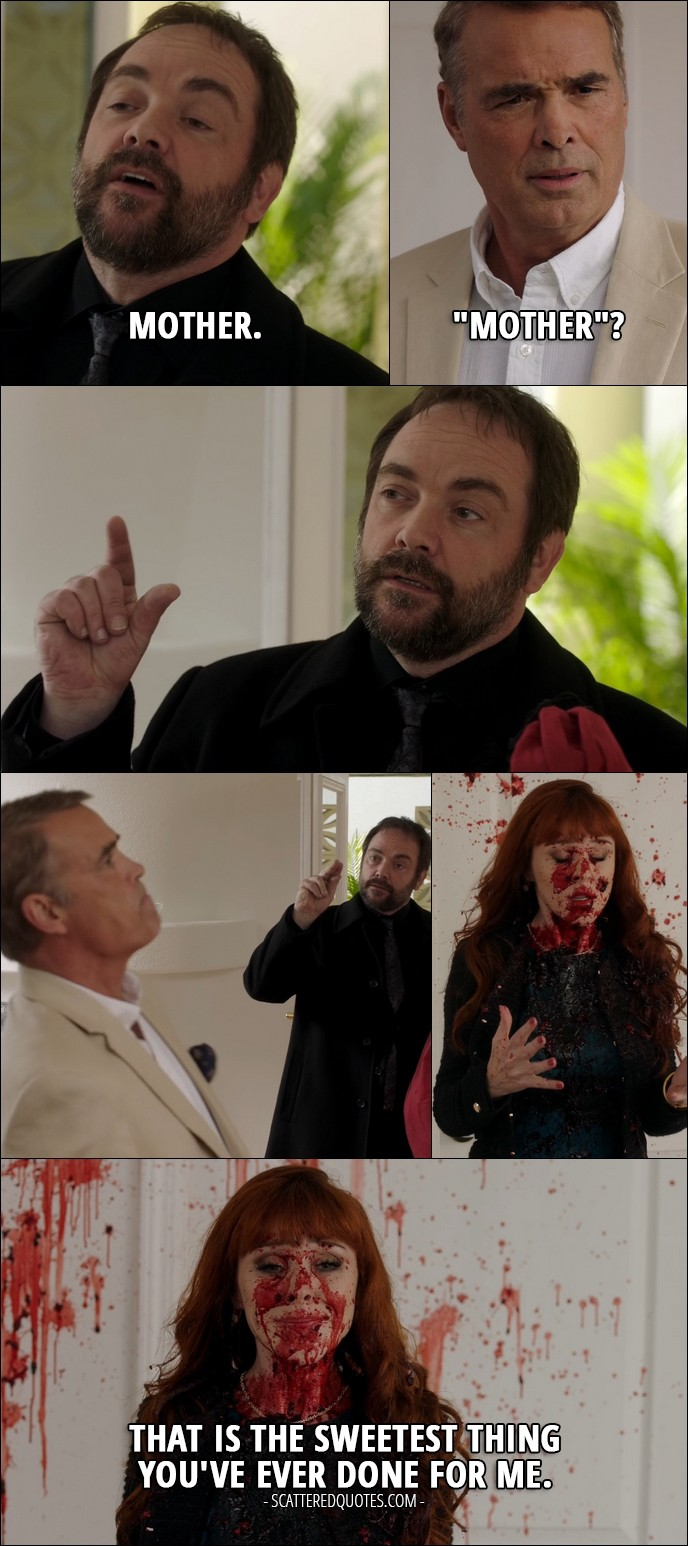 "14 Best Supernatural Quotes from 'LOTUS' (12x08) - Crowley (to Rowena): Mother. Louis: ""Mother""? (Crowley blows Louis into pieces) Rowena: That is the sweetest thing you've ever done for me."