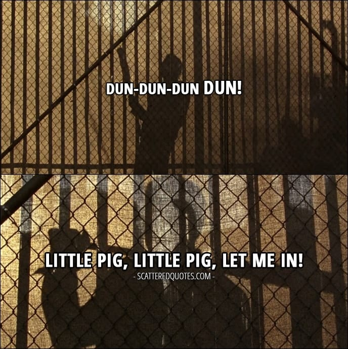 The Walking Dead Quote from 'Service' (7x04) - Negan: Dun-dun-dun dun! Little pig, little pig, let me in!