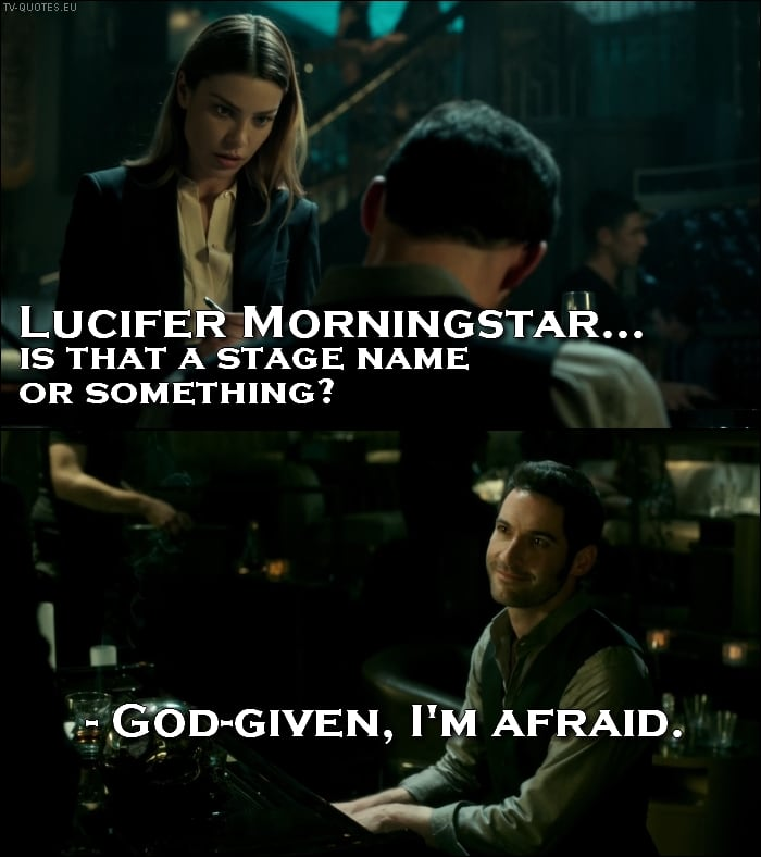 Lucifer Morningstar… Is That A Stage Name...