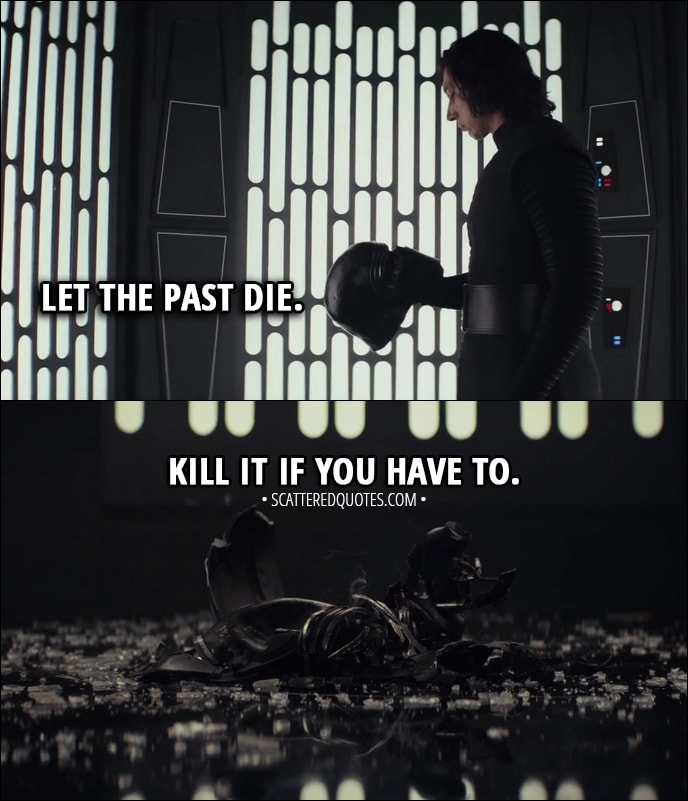 Let The Past Die Kill It If You Have To Scattered Quotes
