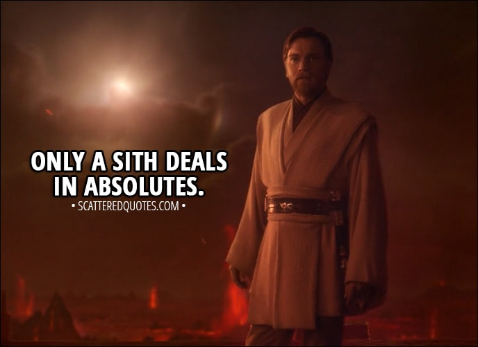 Only A Sith Deals In Absolutes Scattered Quotes