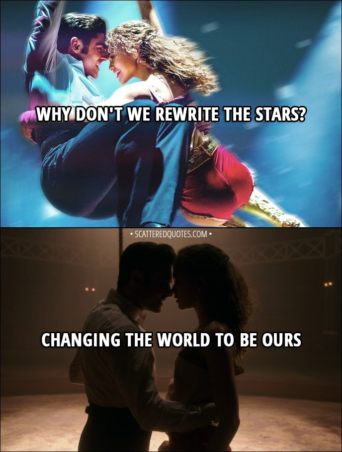 Quote from The Greatest Showman (2017) - Phillip Carlyle and Anne Wheeler: Why don't we rewrite the stars? Changing the world to be ours