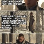 Quote Detroit: Become Human - Markus (at the graveyard): I'm lost, Carl... I just wanted us to live in peace, but... everything I touch just turns to dust. I'm lost... World's falling apart around me and I'm trying to do the right thing... And I can't find any answears... What should I do, Carl? They're killing us... I don't wanna answer violence with violence, but what choice do I have? I miss you, Carl... I miss you so much...