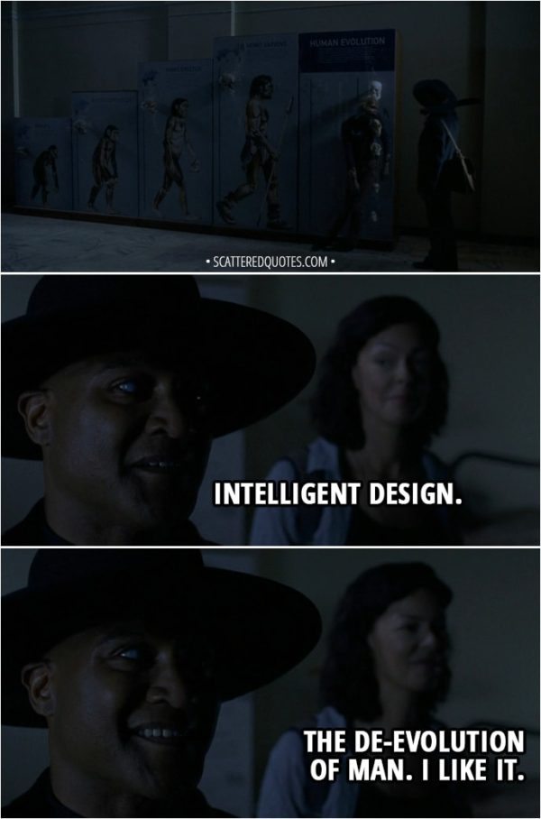 Quote from The Walking Dead 9x01 - Gabriel Stokes: Intelligent design. Anne: The de-evolution of man. I like it.