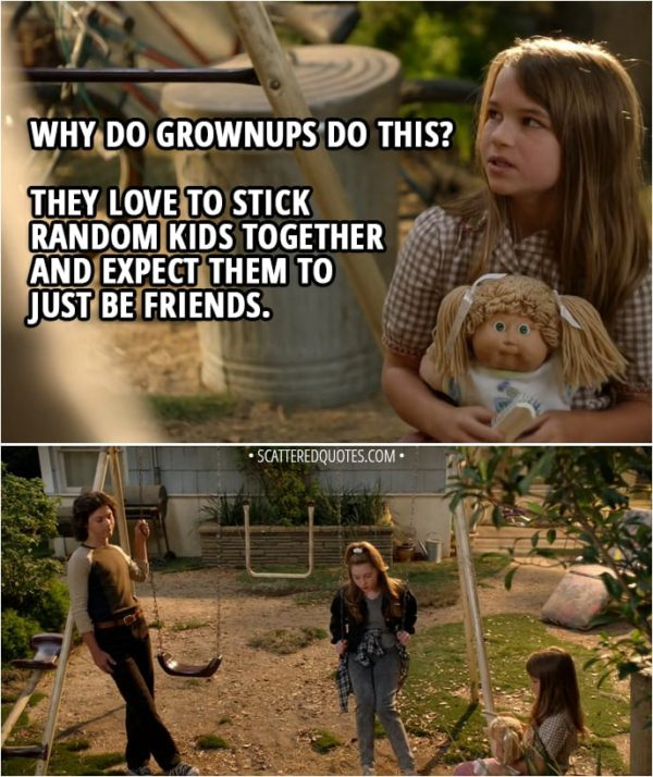 Quote from Young Sheldon 2x02 - Missy Cooper: Why do grownups do this? They love to stick random kids together and expect them to just be friends.