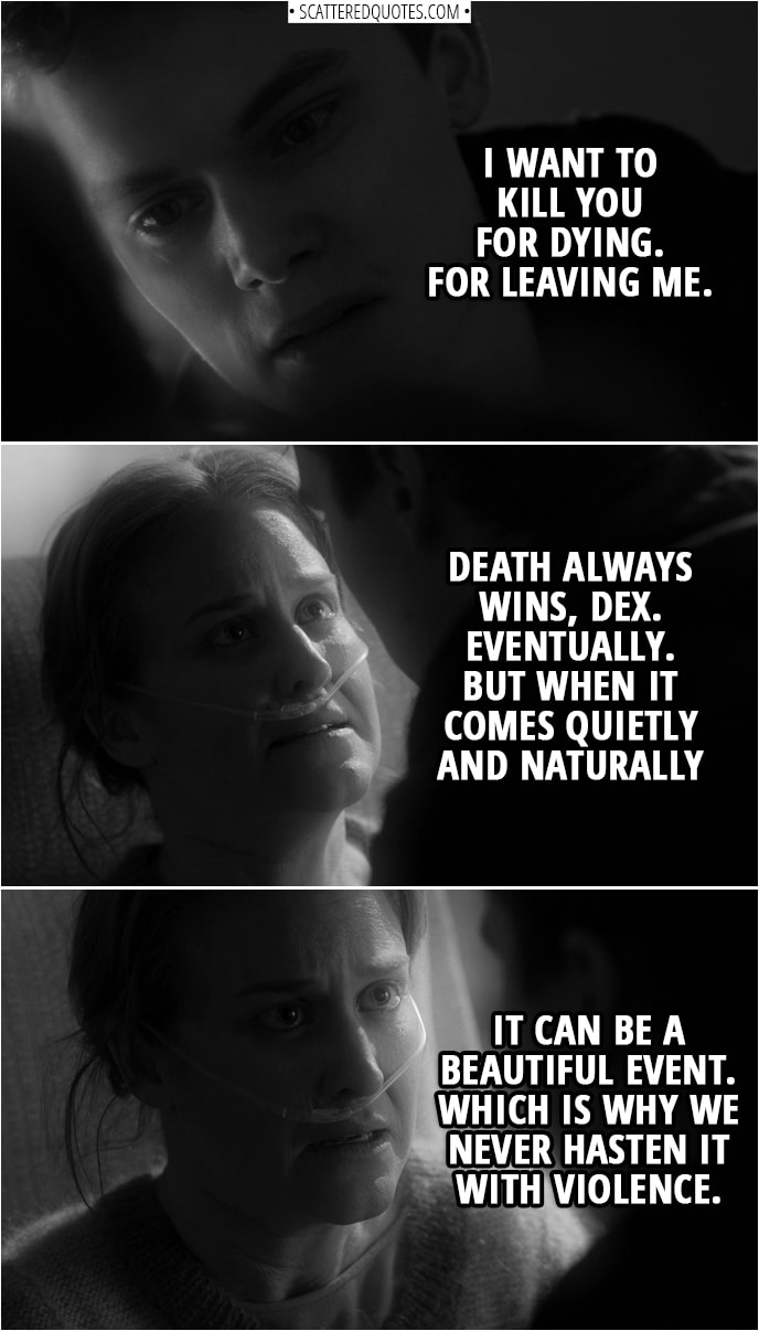 I want to kill you for dying. For leaving me. | Scattered Quotes