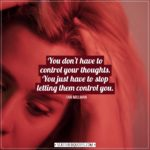 Anxiety Quotes | You don't have to control your thoughts. You just have to stop letting them control you. - Dan Millman