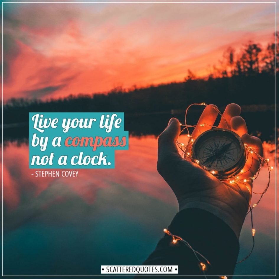 Travel Quotes | Live your life by a compass not a clock. - Stephen Covey
