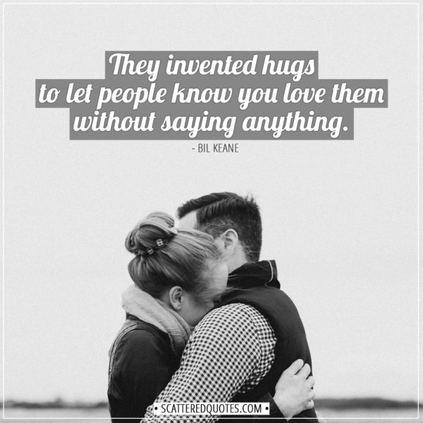 Valentine's Day Quotes | They invented hugs to let people know you love them without saying anything. - Bil Keane