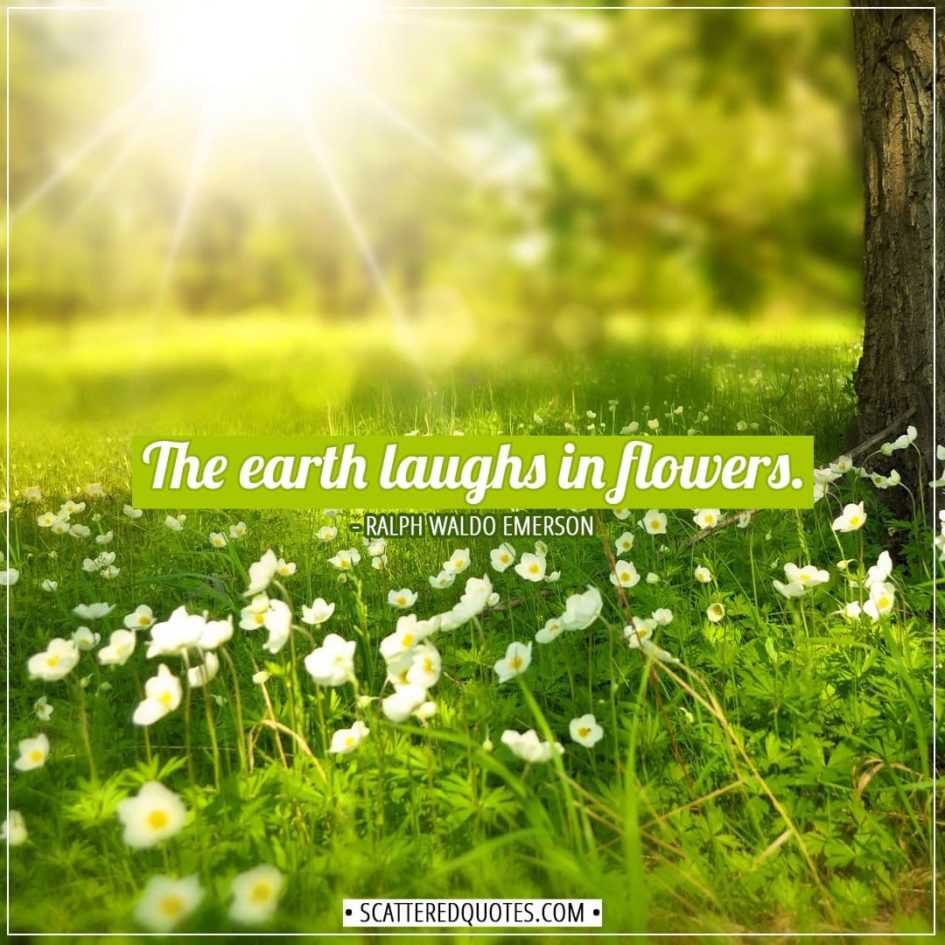 Earth Quotes | The earth laughs in flowers. - Ralph Waldo Emerson