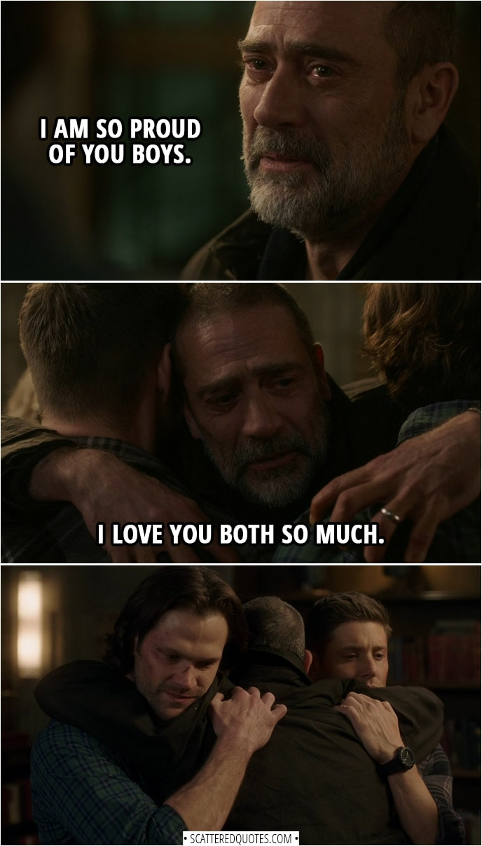 Quote from Supernatural 14x13 | John Winchester: You take care of each other. Sam Winchester: We always do. Dean Winchester: Good to see you, Dad.