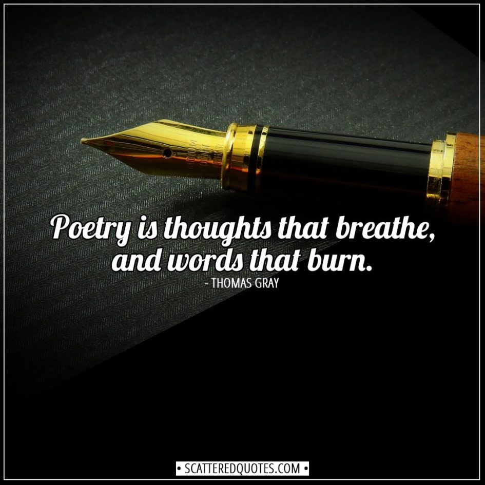 Poetry Quotes | Poetry is thoughts that breathe, and words that burn. - Thomas Gray