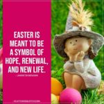 Easter Quotes | Easter is meant to be a symbol of hope, renewal, and new life. - Janine di Giovanni
