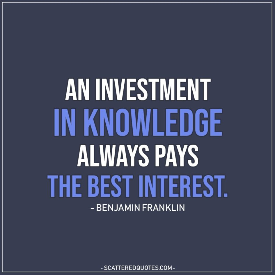 Graduation quote | An investment in knowledge always pays the best interest. - Benjamin Franklin