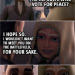 Quote from Star Wars: The Clone Wars 3x10 | Lux Bonteri: You really believe the Republic will vote for peace? Ahsoka Tano: I hope so. I wouldn't want to meet you on the battlefield, for your sake.