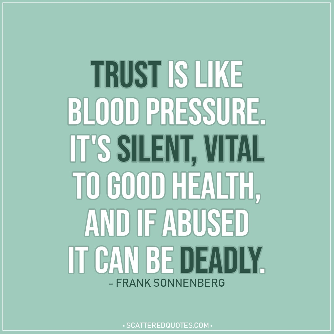 Trust Quotes: Trust Is Like Blood Pressure...