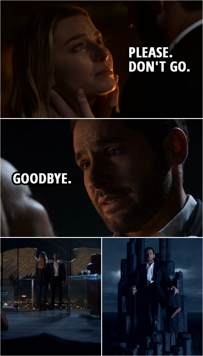 Quote from Lucifer 4x10 | Chloe Decker: Please. Don't go. Lucifer Morningstar: Goodbye. Goodbye.