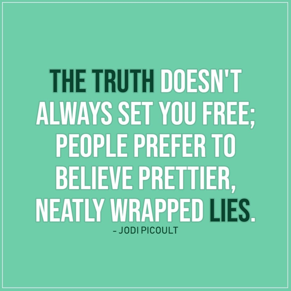 The truth doesn\'t always set you free... | Scattered Quotes
