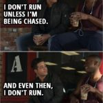 Quote from 13 Reasons Why 2x07 | Tony Padilla: I don't run unless I'm being chased. And even then, I don't run.