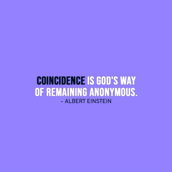 Wisdom Quote | Coincidence is God's way of remaining anonymous. - Albert Einstein