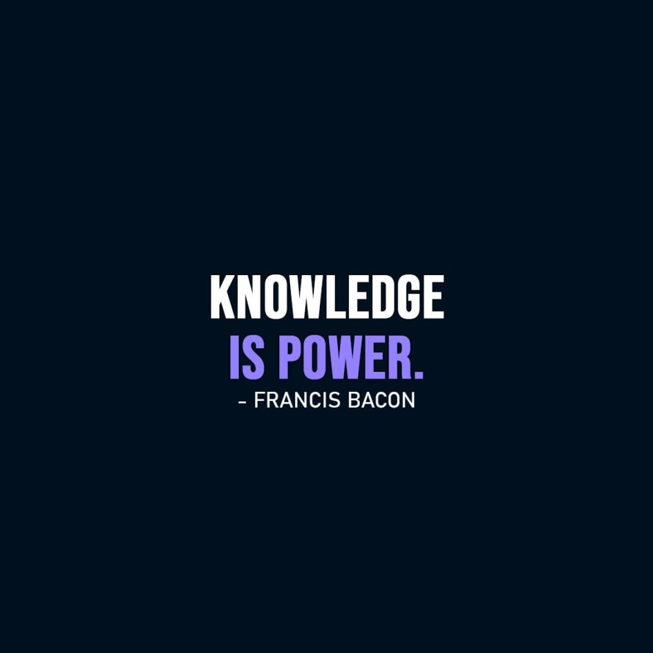 Wisdom Quote   Knowledge is power. - Francis Bacon